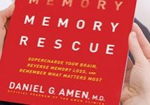 Memory Rescue Risk Factors That Steal Your Memory On The Brain Warriors Way Podcast With Dr Daniel Amen And Tana Amen BSN RN