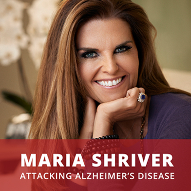 Maria Shriver speaks on attacking Alzheimer's disease on The Brain Warrior's Way Podcast