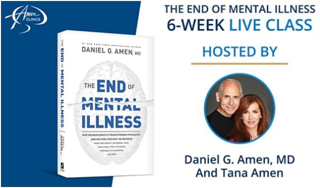 The End of Mental Illness by Dr Daniel Amen and Tana Amen BSN RN